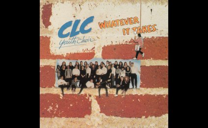 Whatever It Takes by CLC Youth