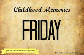 Childhood Memories Friday