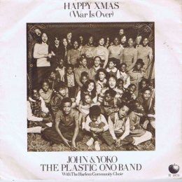 John & Yoko, The Plastic Ono Band with the Harlem Community Choir - Happy Xmas (War Is Over)