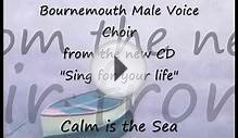 Calm is the Sea - Bournemouth Male Voice Choir - New CD