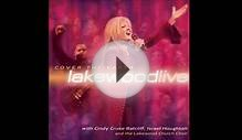 Cover The Earth - Lakewood Church Choir (Full Album)