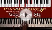 "How to play ""GOD MADE ME"" (Mississippi Mass Choir"