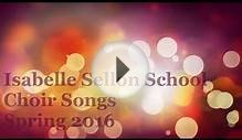 Isabelle Sellon School Choir Songs Spring 2016