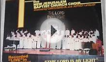 """The Lord Is My Light"" The New Jerusalem Baptist Church Choir"
