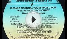"""Win The World For Christ"" (1989) GMWA Youth Mass Choir"